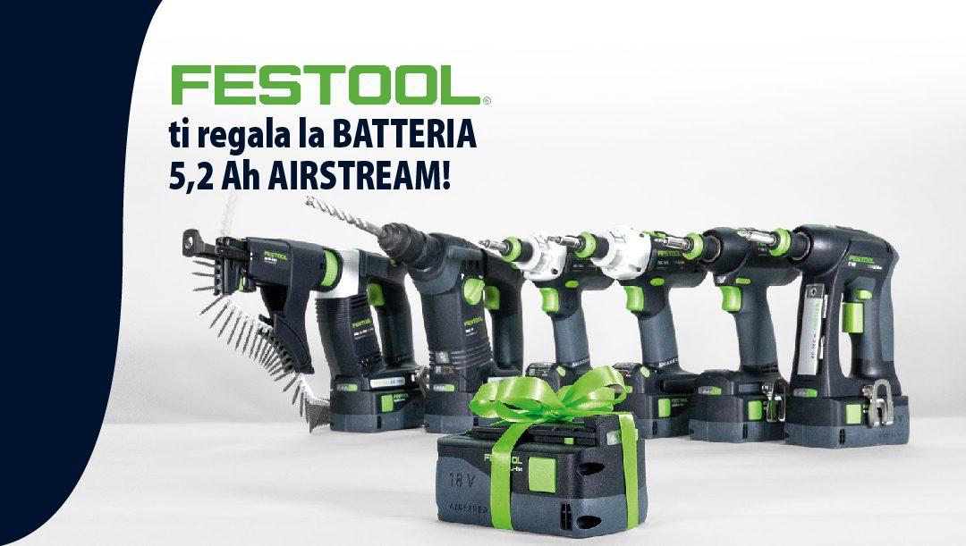 Festool regala la batteria AIRSTREAM!