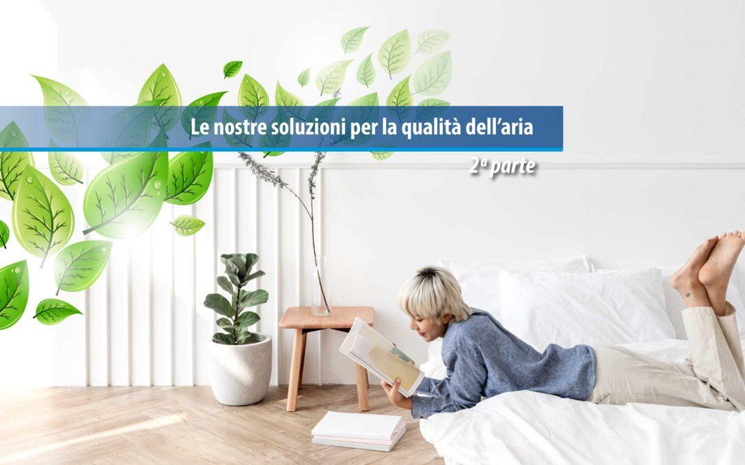 Le nostre soluzioni per la qualità dell'aria – Seconda parte