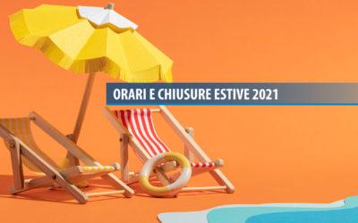 Orari e chiusure estive 2021